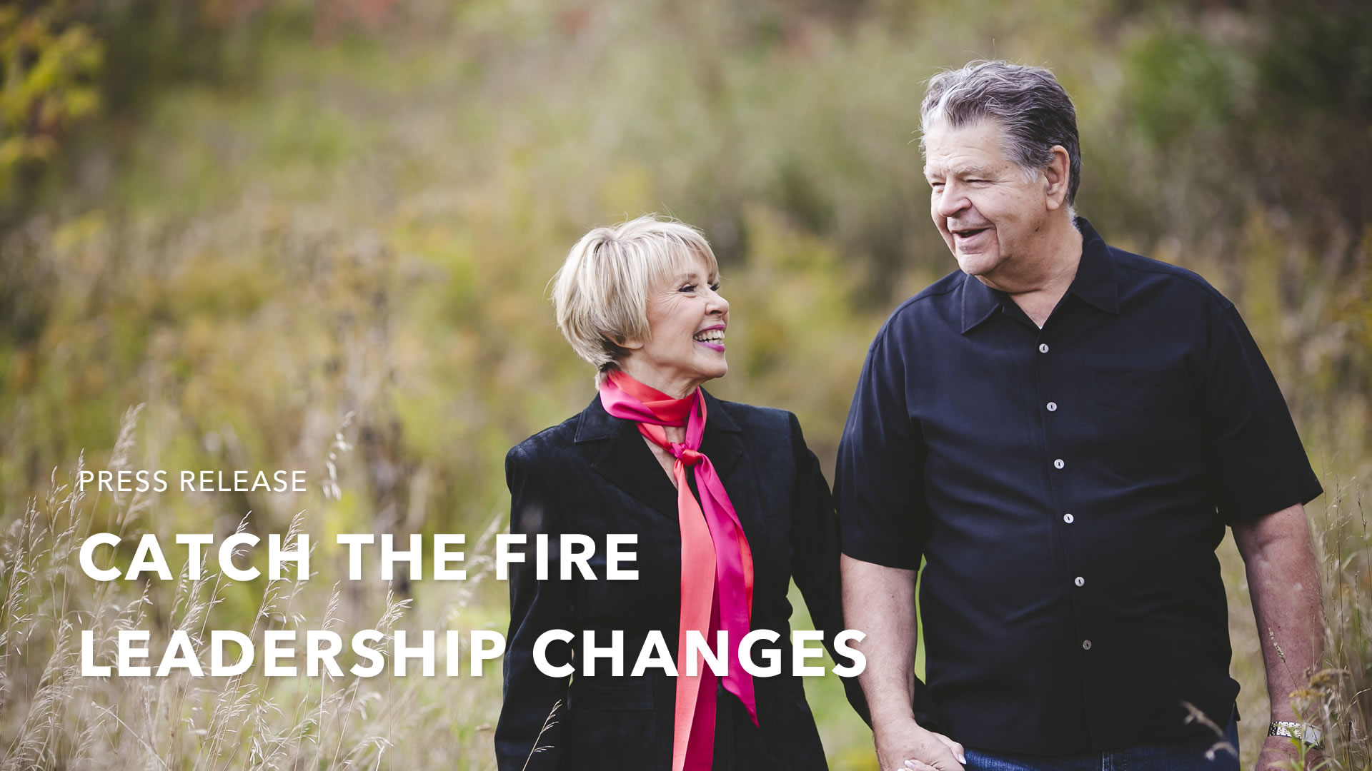 Press Release: Catch The Fire Leadership Changes